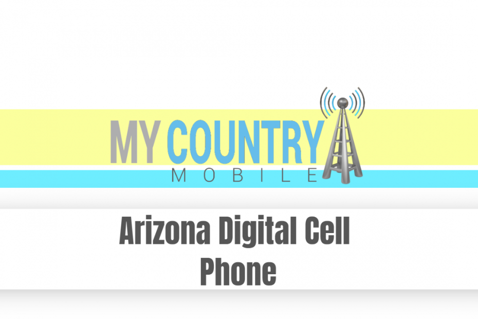 Arizona Digital Cell Phone - My Country Mobile