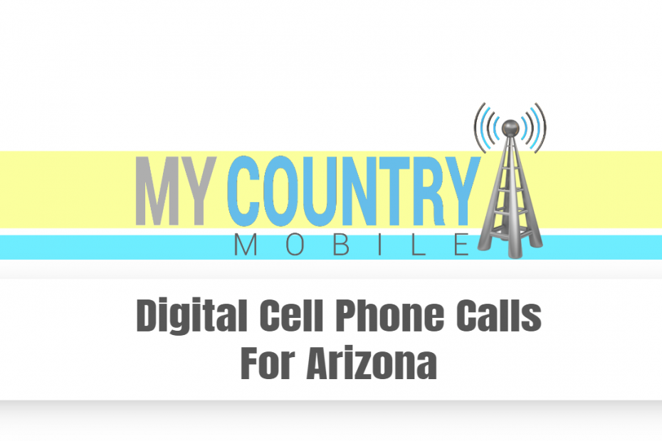 Digital Cell Phone Calls For Arizona - My Country Mobile