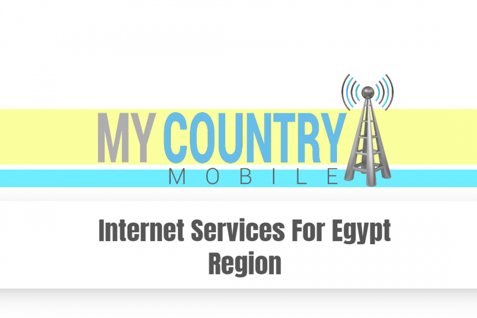 Internet Services For Egypt Region - My Country Mobile
