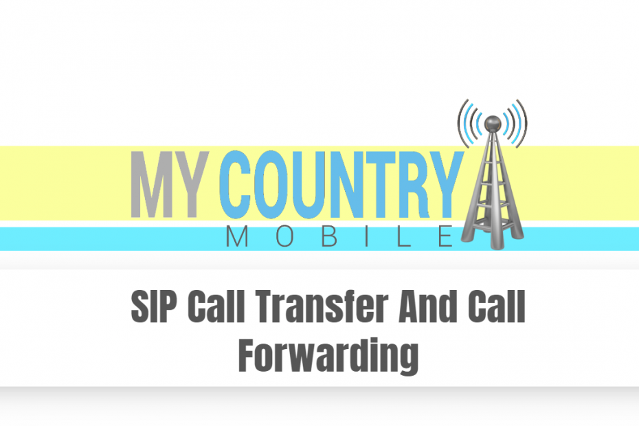 SIP Call Transfer And Call Forwarding - My Country Mobile
