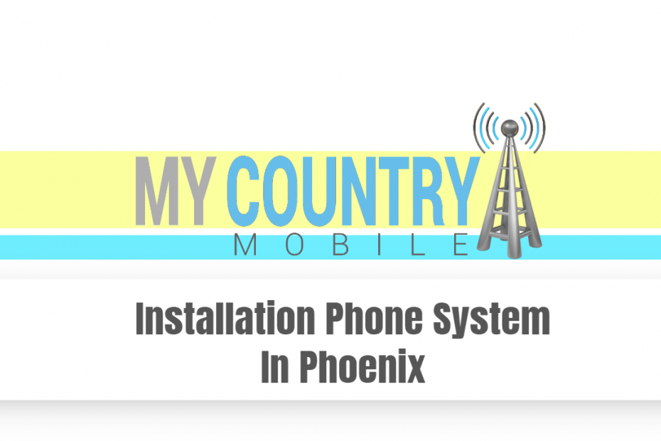 Installation Phone System In Phoenix - My Country Mobile