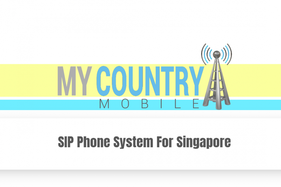 SIP Phone System For Singapore - My Country Mobile