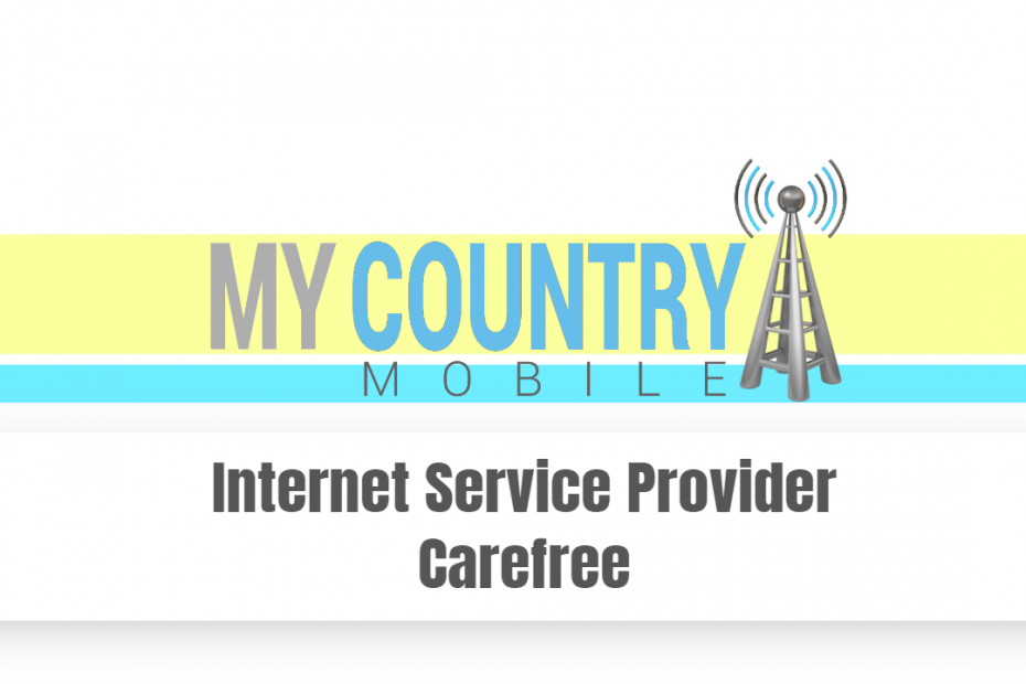 Internet Service Provider Carefree - My Country Mobile