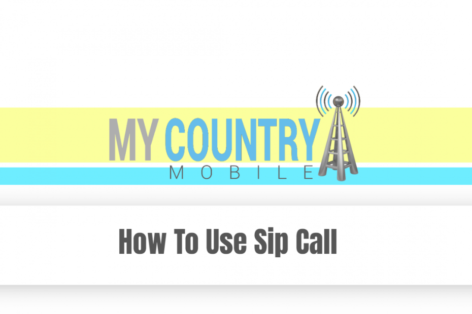 How To Use Sip Call - My Country Mobile