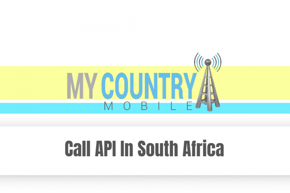 Call API In South Africa - My Country Mobile
