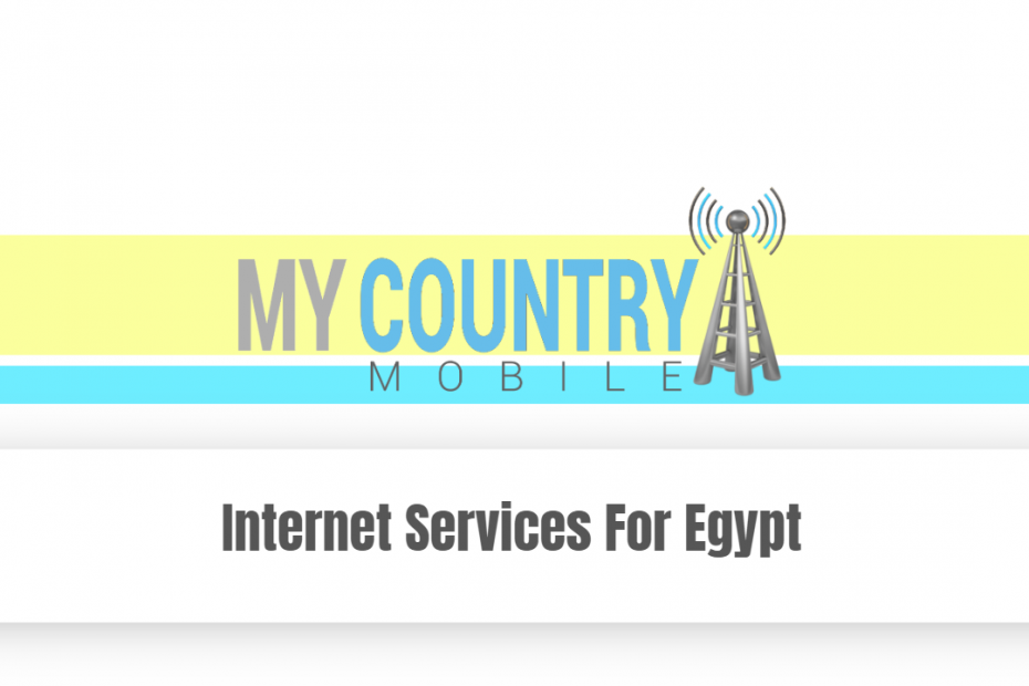 Internet Services For Egypt - My Country Mobile
