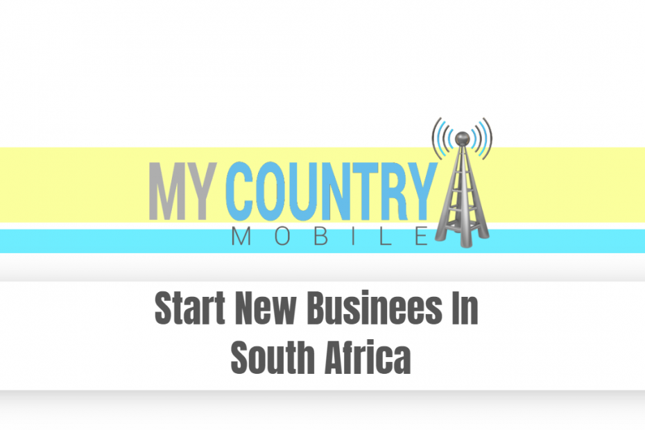 Start New Businees In South Africa - My Country Mobile