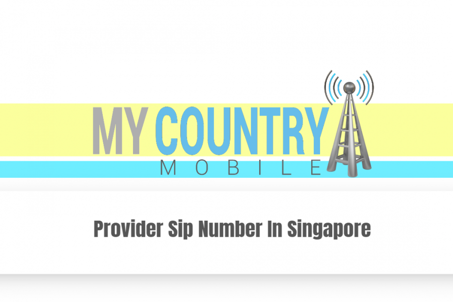 Provider Sip Number In Singapore - My Country Mobile