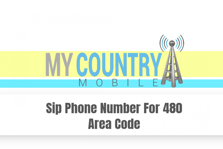Sip Phone Number For 480 Area Code - My Country Mobile